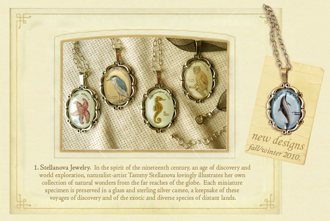 Inspired by the etchings of Victorian naturalists, the exquisite drawings contained in each piece of Stellanova jewelry are all original pen, ink, and watercolor pieces by San Francisco artist Tammy Stellanova. The images are reduced and reproduced as tiny, illustrated  <br>specimens, delicately preserved under glass and set in sterling silver ovals, like little animal cameos. Each piece is hand-assembled by the artist, and is accompanied by a keepsake information card so that you may learn more about each extraordinary creature.